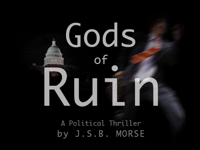 political thriller Gods of Ruin by J.S.B. Morse